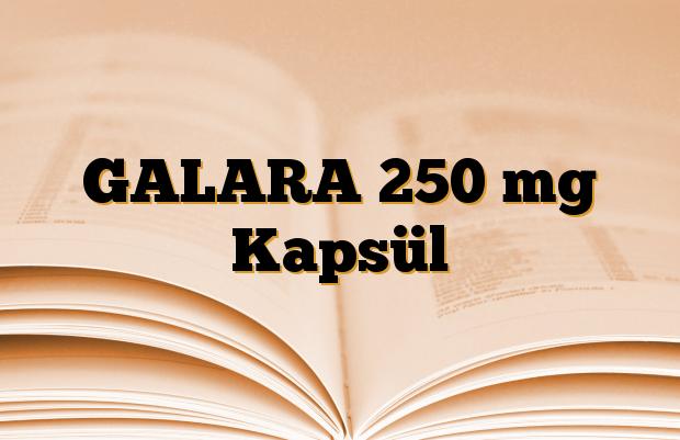GALARA 250 mg Kapsül