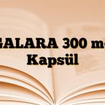 GALARA 300 mg Kapsül