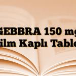 GEBBRA 150 mg Film Kaplı Tablet