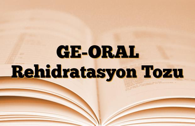 GE-ORAL Rehidratasyon Tozu