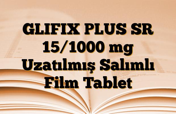 GLIFIX PLUS SR 15/1000 mg Uzatılmış Salımlı Film Tablet