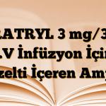 GRATRYL 3 mg/3ml I.V İnfüzyon İçin Çözelti İçeren Ampul