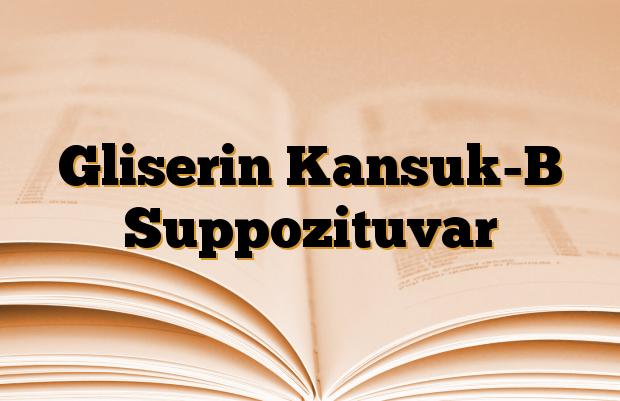 Gliserin Kansuk-B Suppozituvar