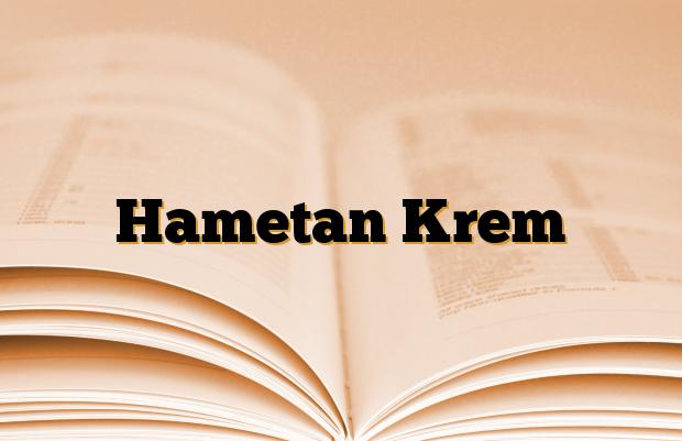 Hametan Krem