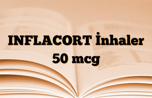 INFLACORT İnhaler 50 mcg