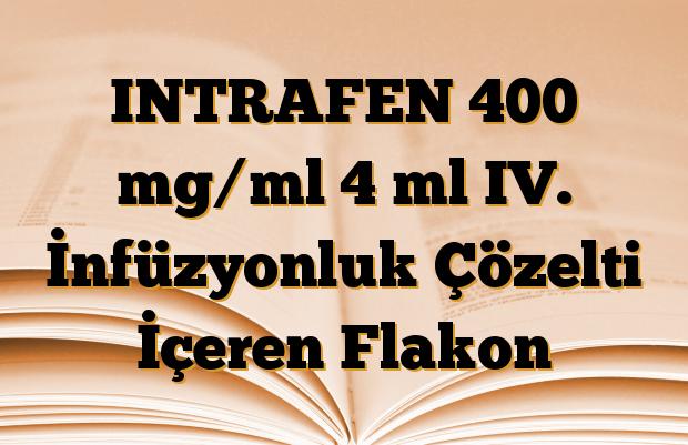 INTRAFEN 400 mg/ml 4 ml IV. İnfüzyonluk Çözelti İçeren Flakon