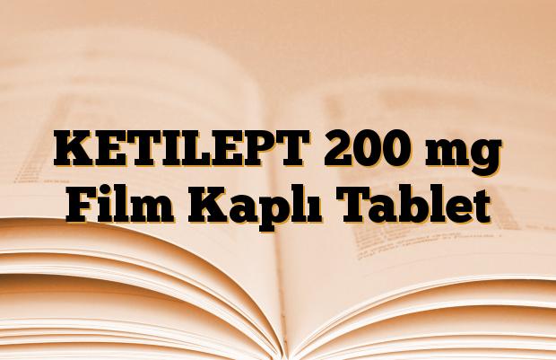 KETILEPT 200 mg Film Kaplı Tablet
