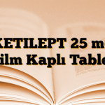 KETILEPT 25 mg Film Kaplı Tablet