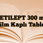 KETILEPT 300 mg Film Kaplı Tablet