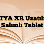KETYA XR Uzatılmış Salımlı Tablet