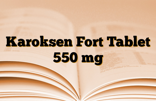 Karoksen Fort Tablet 550 mg