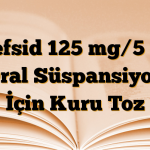 Kefsid 125 mg/5 ml Oral Süspansiyon İçin Kuru Toz