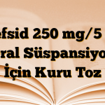 Kefsid 250 mg/5 ml Oral Süspansiyon İçin Kuru Toz