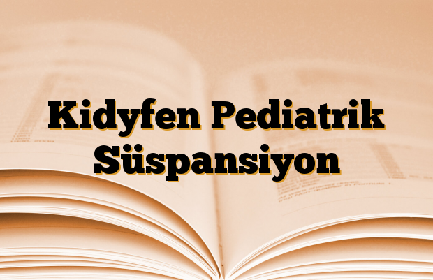 Kidyfen Pediatrik Süspansiyon