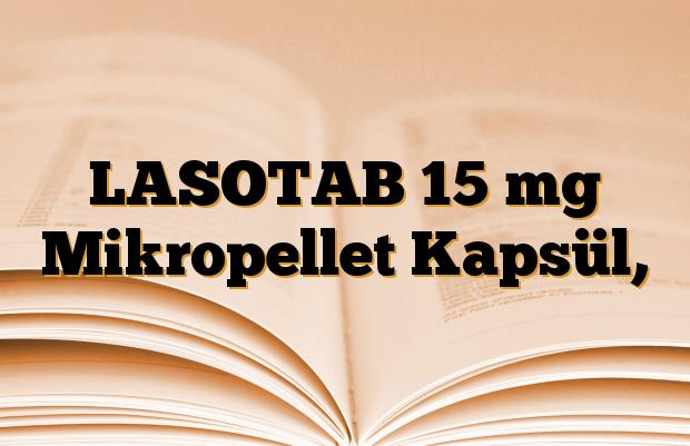 LASOTAB 15 mg Mikropellet Kapsül,