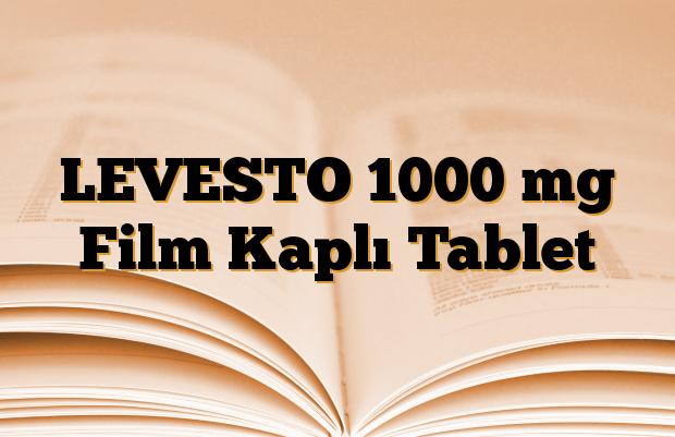 LEVESTO 1000 mg Film Kaplı Tablet