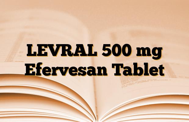 LEVRAL 500 mg Efervesan Tablet