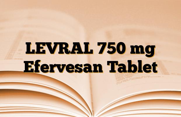 LEVRAL 750 mg Efervesan Tablet