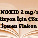 LINOXID 2 mg/ml İnfüzyon İçin Çözelti İçeren Flakon
