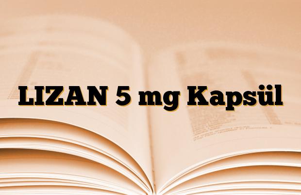 LIZAN 5 mg Kapsül