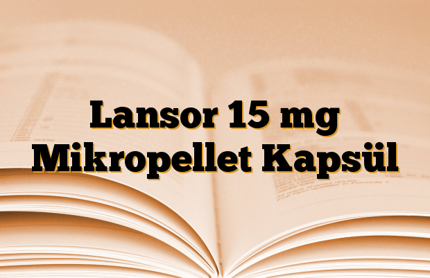 Lansor 15 mg Mikropellet Kapsül