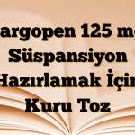 Largopen 125 mg Süspansiyon Hazırlamak İçin Kuru Toz