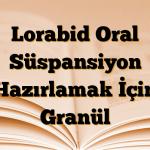 Lorabid Oral Süspansiyon Hazırlamak İçin Granül