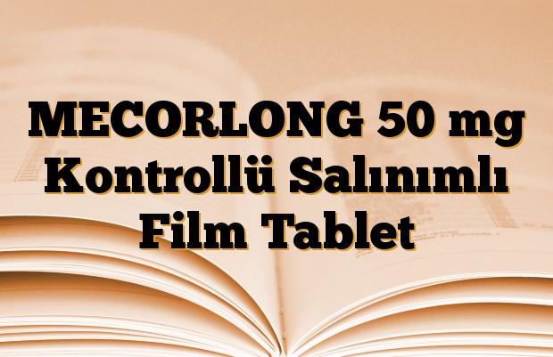 MECORLONG 50 mg Kontrollü Salınımlı Film Tablet