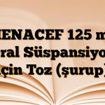 MENACEF 125 mg Oral Süspansiyon için Toz (şurup)