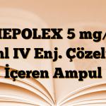 MEPOLEX 5 mg/5 ml IV Enj. Çözelti İçeren Ampul