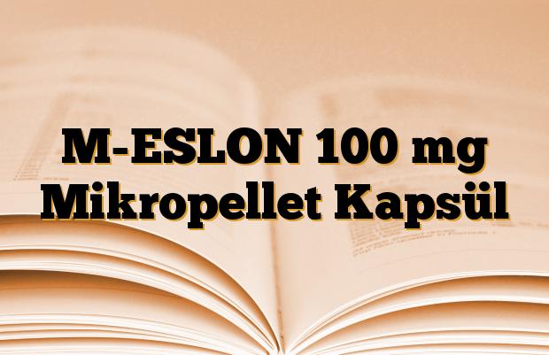 M-ESLON 100 mg Mikropellet Kapsül