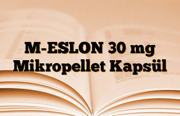 M-ESLON 30 mg Mikropellet Kapsül