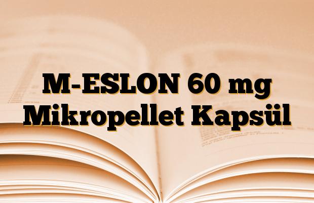 M-ESLON 60 mg Mikropellet Kapsül