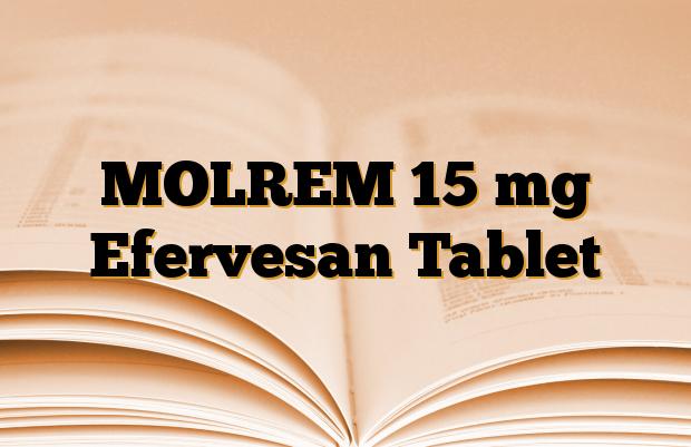 MOLREM 15 mg Efervesan Tablet
