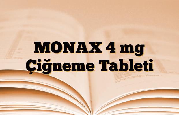 MONAX 4 mg Çiğneme Tableti