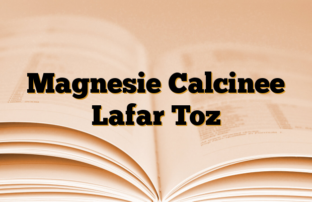 Magnesie Calcinee Lafar Toz