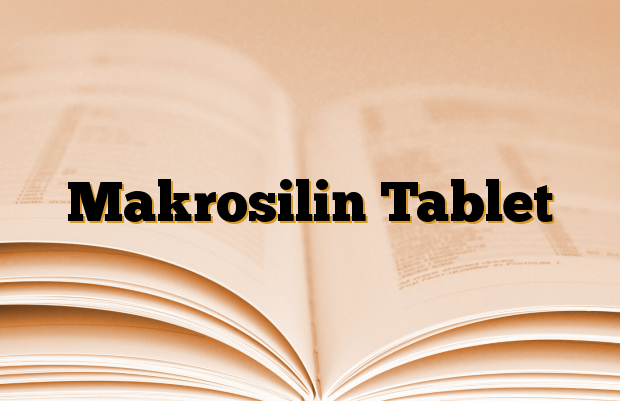 Makrosilin Tablet