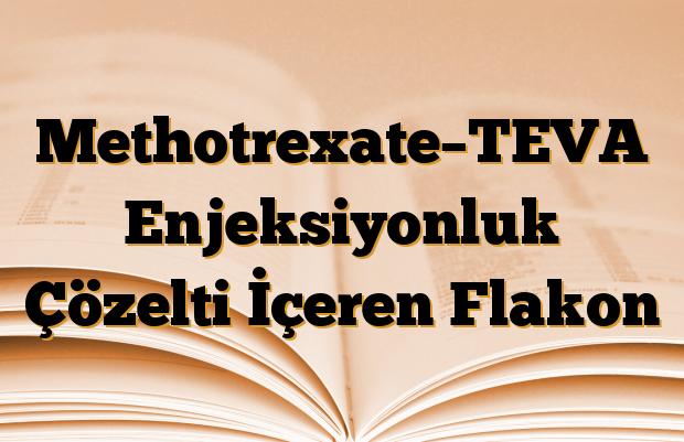 Methotrexate–TEVA Enjeksiyonluk Çözelti İçeren Flakon