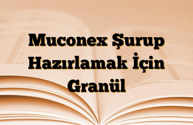 Muconex Şurup Hazırlamak İçin Granül