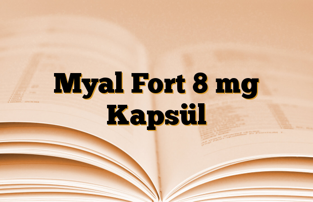 Myal Fort 8 mg Kapsül