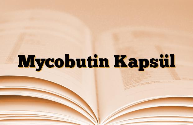 Mycobutin Kapsül