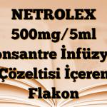 NETROLEX 500mg/5ml Konsantre İnfüzyon Çözeltisi İçeren Flakon