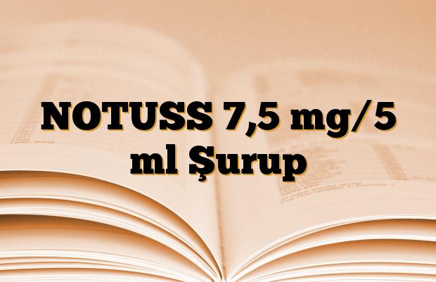 NOTUSS 7,5 mg/5 ml Şurup