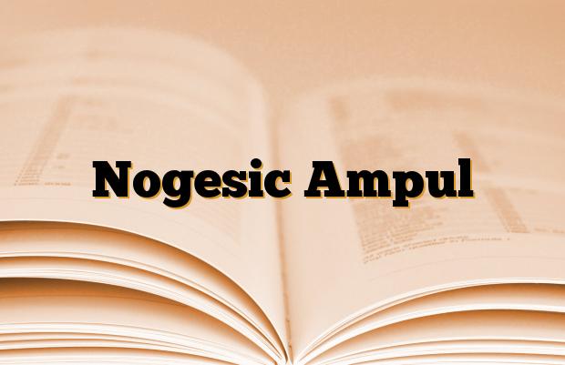 Nogesic Ampul