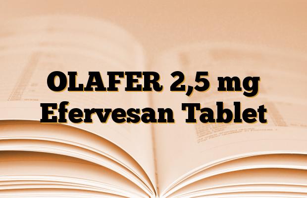 OLAFER 2,5 mg Efervesan Tablet