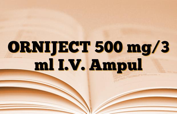 ORNIJECT 500 mg/3 ml I.V. Ampul