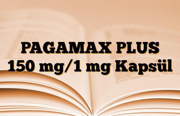 PAGAMAX PLUS 150 mg/1 mg Kapsül