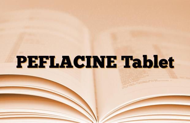 PEFLACINE Tablet