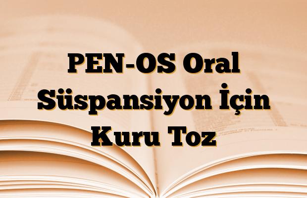 PEN-OS Oral Süspansiyon İçin Kuru Toz