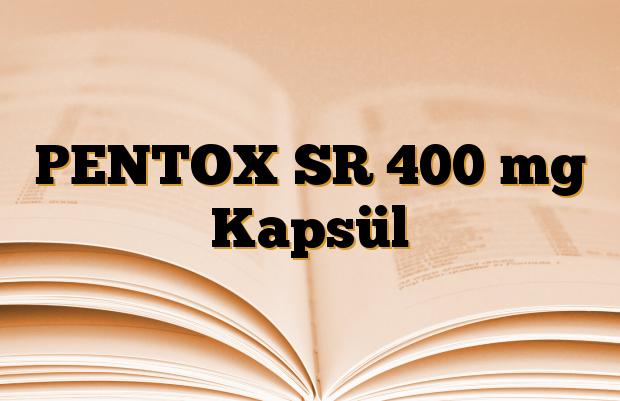 PENTOX SR 400 mg Kapsül